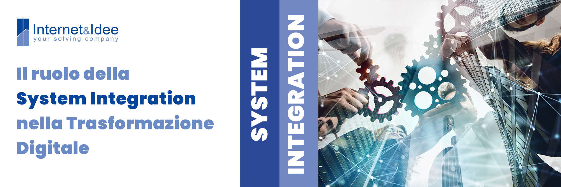 The role of System Integration in Digital Transformation