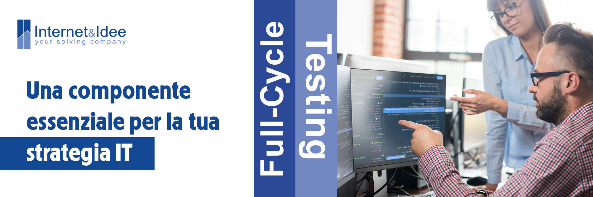 Full-Cycle Testing: una componente essenziale per la tua strategia IT