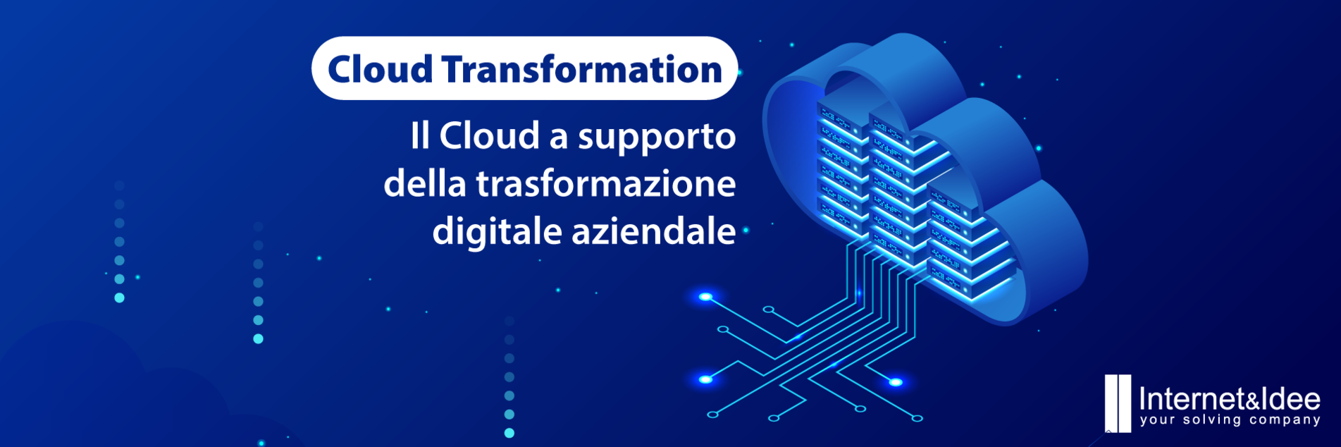 Cloud Transformation: il cloud a supporto delle aziende